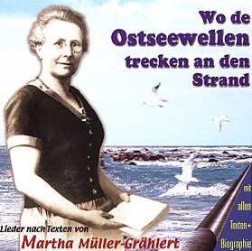 Wo Die Ostseewellen Trecken An, Martha Müller-grählert