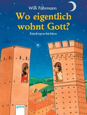 Wo eigentlich wohnt Gott?, Willi Fährmann