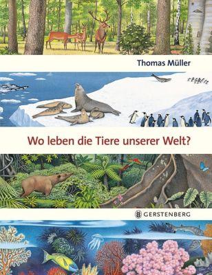 Wo leben die Tiere unserer Welt?, Thomas Müller