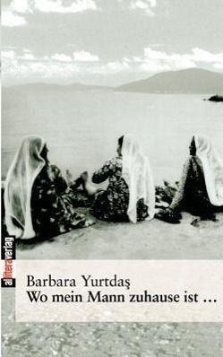 Wo mein Mann zuhause ist... - Barbara Yurtdas pdf epub