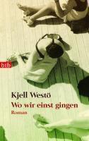 Wo wir einst gingen - Kjell Westö  