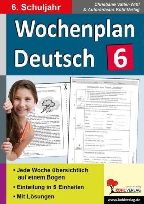 Wochenplan Deutsch / Klasse 6, Christiane Vatter-Wittl