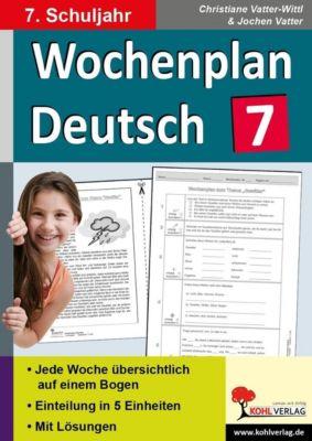 Wochenplan Deutsch / Klasse 7, Jochen Vatter, Christiane Vatter-Wittl