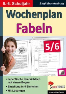 Wochenplan Fabeln / Klasse 5-6, Birgit Brandenburg