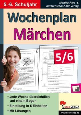 Wochenplan Märchen / Klasse 5-6, Monika Ries
