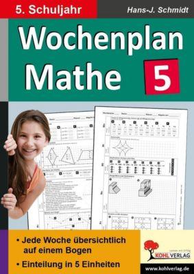 Wochenplan Mathe / 5. Schuljahr, Hans-J. Schmidt