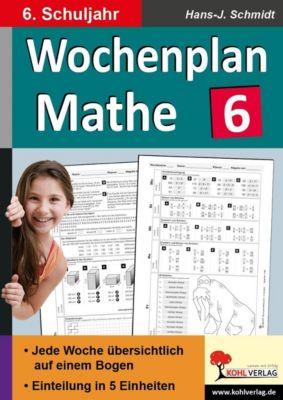 Wochenplan Mathe / 6. Schuljahr, Hans-J. Schmidt