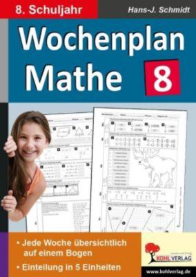 Wochenplan Mathe / Klasse 8, Hans-J. Schmidt