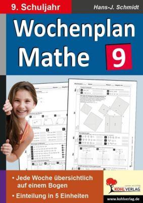 Wochenplan Mathe / Klasse 9, Hans-J. Schmidt