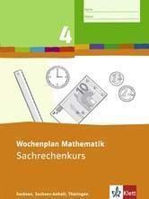 Wochenplan Mathematik: 4. Schuljahr, Sachrechenkurs; Geometriekurs, Ausgabe Sachsen, Sachsen-Anhalt, Thüringen, 2 Hefte