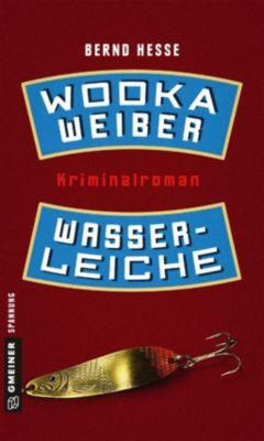 Wodka, Weiber, Wasserleiche, Bernd Hesse