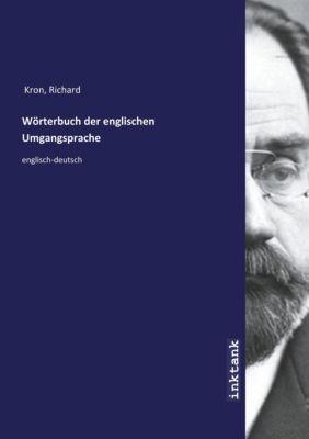 Wörterbuch der englischen Umgangsprache - Richard Kron pdf epub