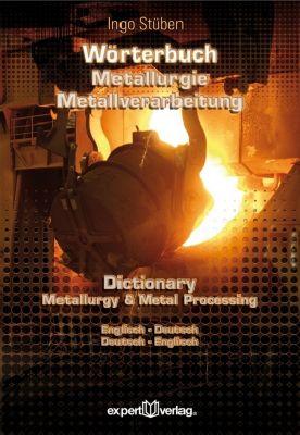 Wörterbuch der Metallurgie und Metallverarbeitung - Ingo Stüben pdf epub