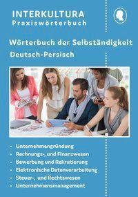 Wörterbuch der Selbständigkeit Deutsch-Persisch - Interkultura Verlag pdf epub