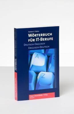 Wörterbuch für IT-Berufe, Deutsch-Englisch, Englisch-Deutsch, Herbert F. Blaha