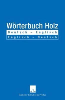 W rterbuch holz deutsch englisch englisch deutsch buch for Englisch deutsch ubersetzung