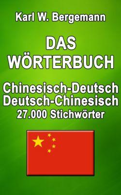 Wörterbücher: Das Wörterbuch Chinesisch-Deutsch / Deutsch-Chinesisch, Karl W. Bergemann