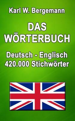 Wörterbücher: Das Wörterbuch Deutsch-Englisch, Karl W. Bergemann