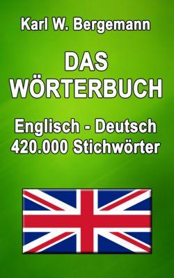 Wörterbücher: Das Wörterbuch Englisch-Deutsch, Karl W. Bergemann