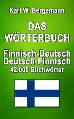 Wörterbücher: Das Wörterbuch Finnisch-Deutsch / Deutsch-Finnisch, Karl W. Bergemann