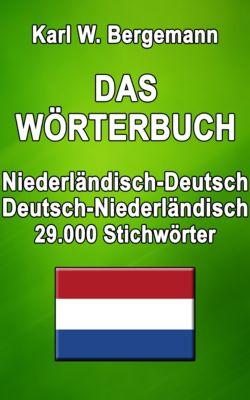 Wörterbücher: Das Wörterbuch Niederländisch-Deutsch / Deutsch-Niederländisch, Karl W. Bergemann