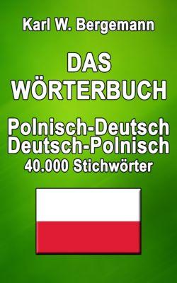 Wörterbücher: Das Wörterbuch Polnisch-Deutsch / Deutsch-Polnisch, Karl W. Bergemann