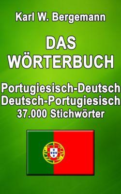 Wörterbücher: Das Wörterbuch Portugiesisch-Deutsch / Deutsch-Portugiesisch, Karl W. Bergemann