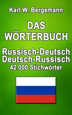 Wörterbücher: Das Wörterbuch Russisch-Deutsch / Deutsch-Russisch, Karl W. Bergemann