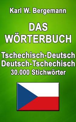 Wörterbücher: Das Wörterbuch Tschechisch-Deutsch / Deutsch-Tschechisch, Karl W. Bergemann