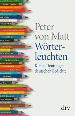 Wörterleuchten, Peter von Matt