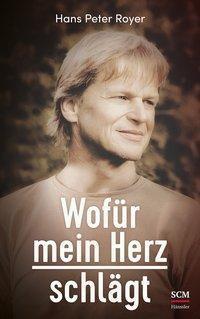 Wofür mein Herz schlägt, Hans Peter Royer