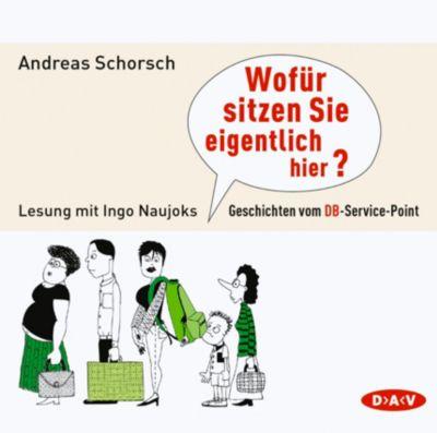 Wofür sitzen Sie eigentlich hier?, 2 Audio-CDs, Andreas Schorsch