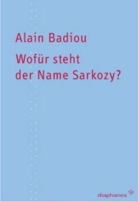 Wofür steht der Name Sarkozy?, Alain Badiou