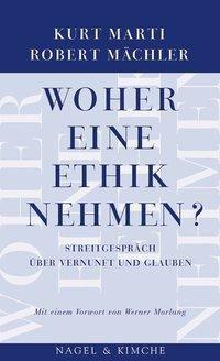 Woher eine Ethik nehmen?, Kurt Marti, Robert Mächler