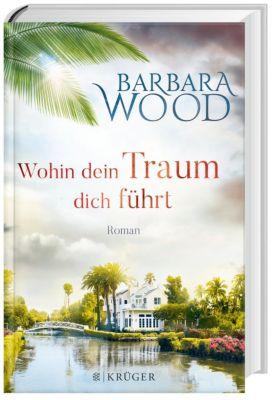 Wohin dein Traum dich führt, Barbara Wood