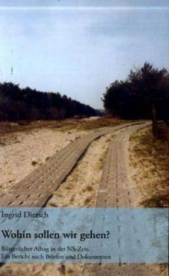 Wohin sollen wir gehen?, Ingrid Dietsch