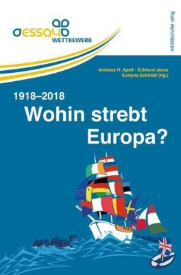 Wohin strebt Europa? 1918-2018