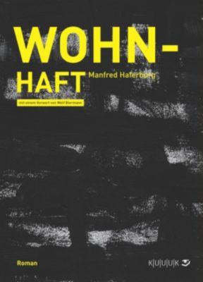 Wohn-Haft, Manfred Haferburg