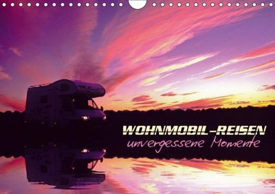 Wohnmobil-Reisen (Wandkalender 2019 DIN A4 quer), Arthur Pauli