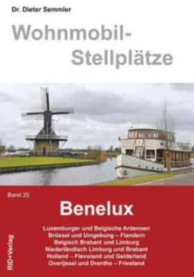 Wohnmobil-Stellplätze: Bd.20 Benelux, Dieter Semmler
