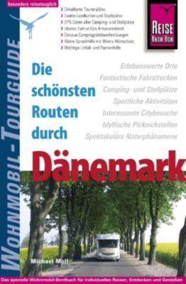 Wohnmobil-Tourguide: Reise Know-How Wohnmobil-Tourguide Dänemark: Die schönsten Routen, Michael Moll