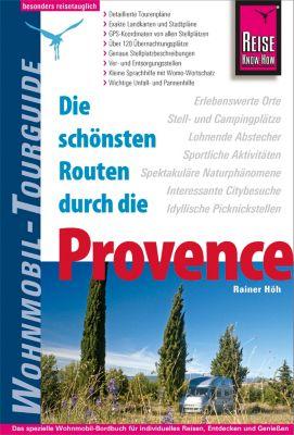 Wohnmobil-Tourguide: Reise Know-How Wohnmobil-Tourguide Provence: Die schönsten Routen, Rainer Höh