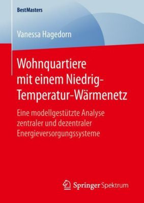 Wohnquartiere mit einem Niedrig-Temperatur-Wärmenetz - Vanessa Hagedorn pdf epub