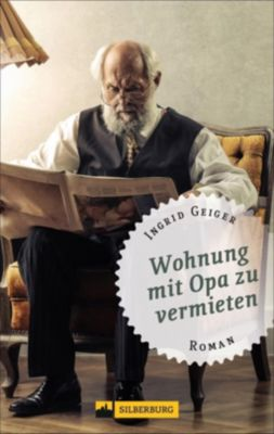 Wohnung mit Opa zu vermieten, Ingrid Geiger
