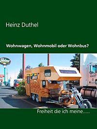 Wohnwagen, Wohnmobil oder Wohnbus?