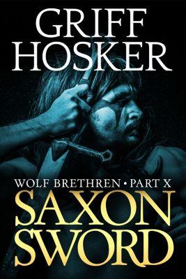 Wolf Brethren: Saxon Sword, Griff Hosker