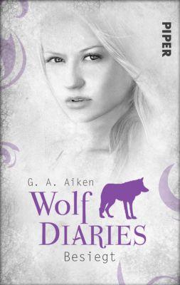 Wolf Diaries: Besiegt, G. A. Aiken