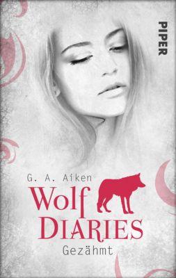 Wolf Diaries: Gezähmt, G. A. Aiken