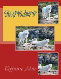 Wolf Family Story Volume 3, Tiffani Mae