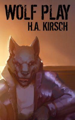 Wolf Play, H. A. Kirsch